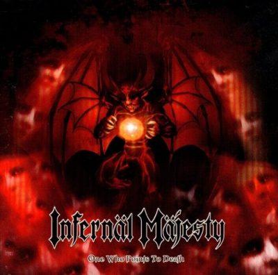 Infernal Majesty - Оnе Whо Роints То Dеаth (2004)