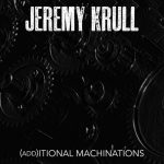 Jeremy Krull - (Add)itional Machinations (EP) (2020) 320 kbps