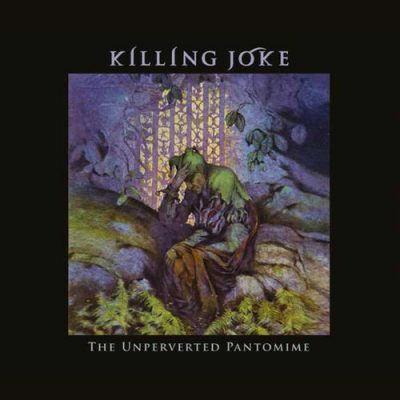 Killing Joke - The Unperverted Pantomime (2020)
