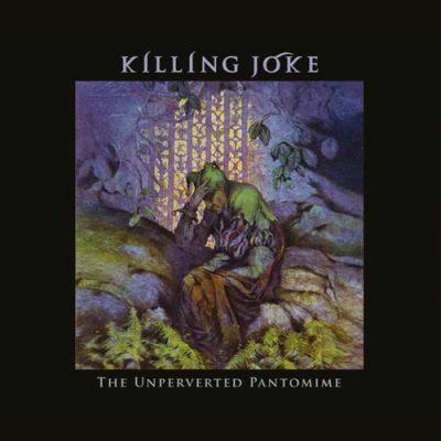 Killing Joke - The Unperverted Pantomime (2020)