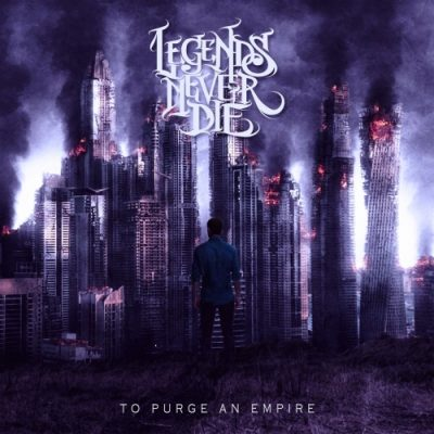 Legends Never Die - To Purge an Empire (2020)