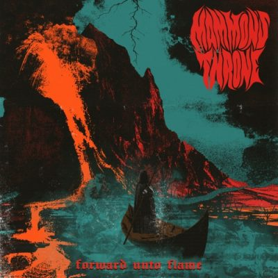 Mammon's Throne - Forward unto Flame (2020)