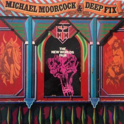 Michael Moorcock & Deep Fix - The New Worlds Fair (1975)