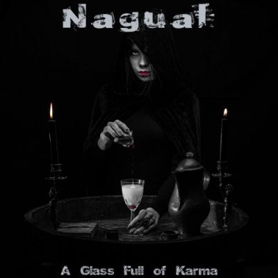 Nagual - A Glass Full Of Karma (2020)
