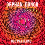 Orphan Donor - Old Patterns (2020) 320 kbps