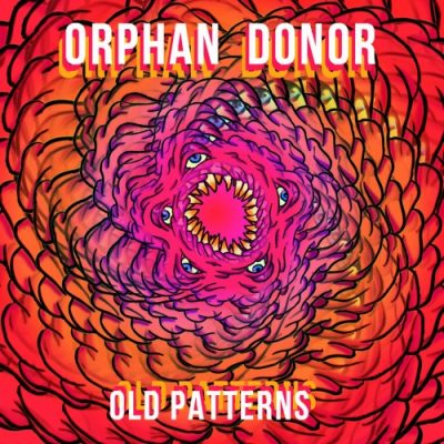 Orphan Donor - Old Patterns (2020)