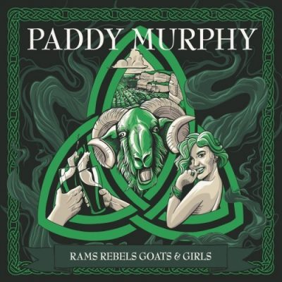 Paddy Murphy - Rams Rebels Goats and Girls (2020)