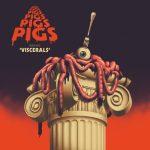 Pigs Pigs Pigs Pigs Pigs Pigs Pigs - Viscerals (2020) 320 kbps