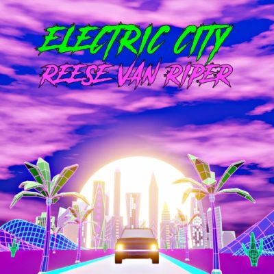 Reese Van Riper - Electric City (2020)
