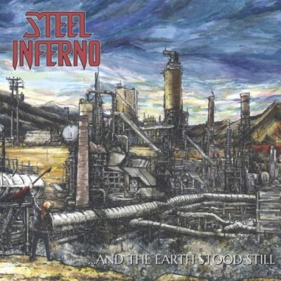 Steel Inferno - ...and the Earth Stood Still (2020)