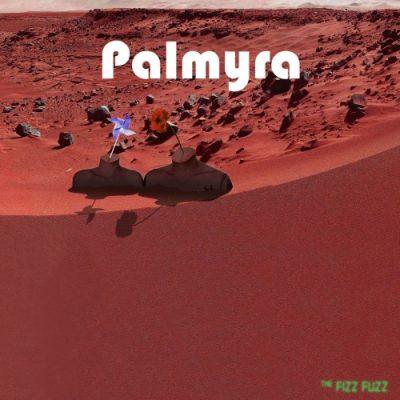 The Fizz Fuzz - Palmyra (2020)