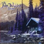 The Jake Walden Band - Carry Me Home (2020) 320 kbps
