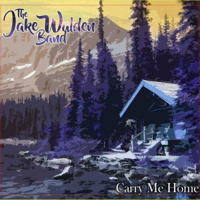The Jake Walden Band - Carry Me Home (2020)