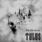 Tulus - Old Old Death (2020) 320 kbps