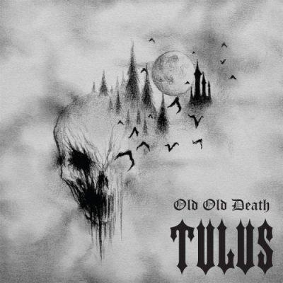 Tulus - Old Old Death (2020)