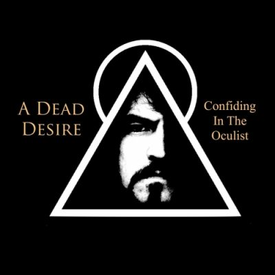 A Dead Desire - Confiding in the Oculist (2020)