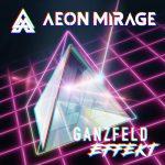 Aeon Mirage - Ganzfeld Effekt (2019) 320 kbps