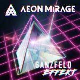 Aeon Mirage - Ganzfeld Effekt (2019)