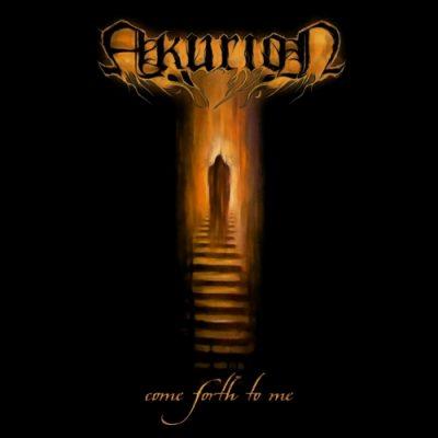 Akurion - Come Forth to Me (2020)