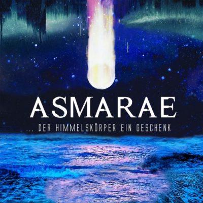Asmarae - ... der Himmelskörper ein Geschenk (2020)
