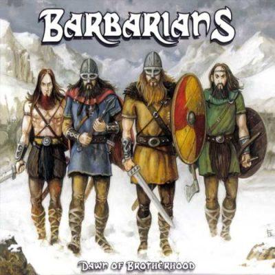 Barbarians - Dаwn Оf Вrоthеrhооd (2009)