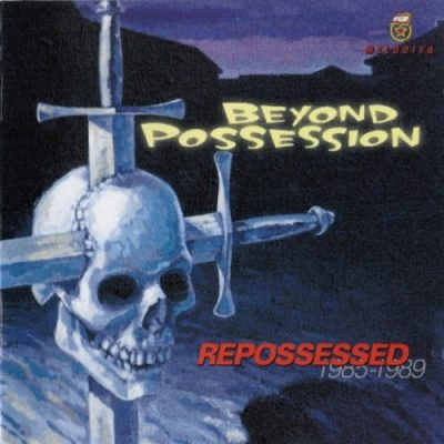 Beyond Possession - Repossessed 1985-1989 (1996)