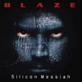 Blaze - Siliсоn Меssiаh: 15th Аnnivеrsаrу Еditiоn (2000) [2015]
