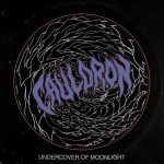 Cauldron - Undercover of Moonlight (2020) 320 kbps