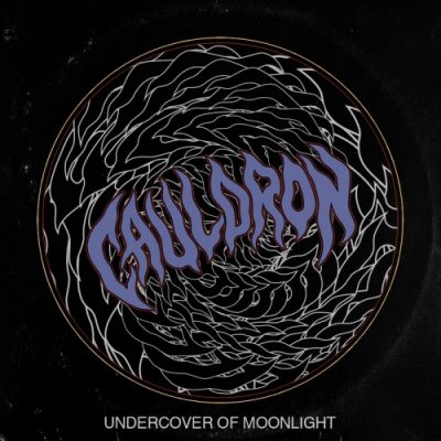 Cauldron - Undercover of Moonlight (2020)
