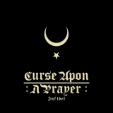 Curse upon a Prayer - Infidel (2020)