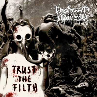Distressed to Marrow - Trust the Filth (2020)
