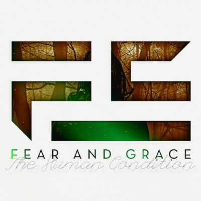 Fear and Grace - The Human Condition (EP) (2020)