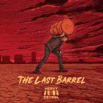 Heavy Petrol - The Last Barrel (2020) 320 kbps