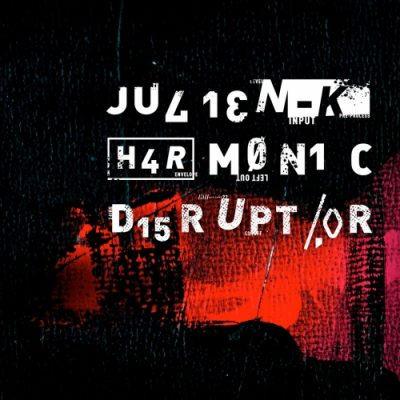 Julien-K - Harmonic Disruptor (2020)