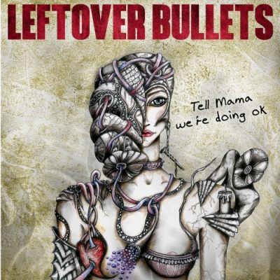 Leftover Bullets - Tell Mama We 're Doing OK (2020)