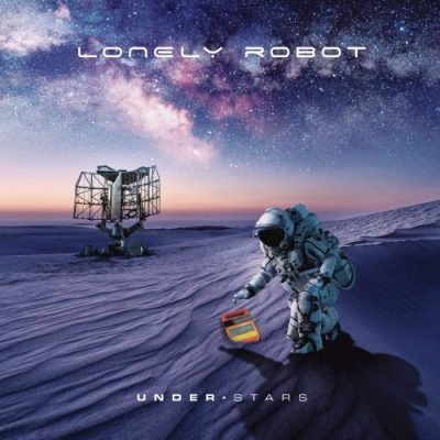 Lonely Robot - Under Stars (Bonus Tracks Edition) (2019) + Video