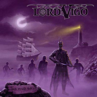 Lord Vigo - Six Must Die (2018)