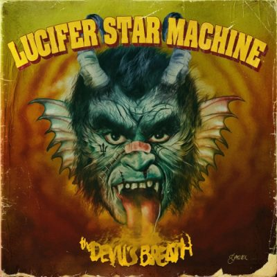 Lucifer Star Machine - The Devil's Breath (2020)