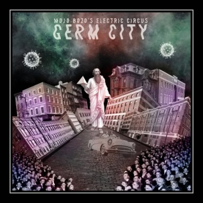 Mojo Bozo's Electric Circus - Germ City (2020)