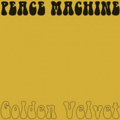 Peace Machine - Golden Velvet (2020)
