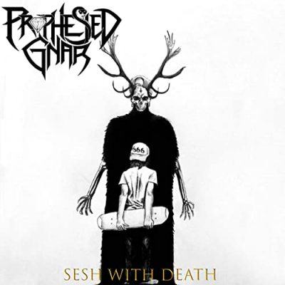 Prophesied Gnar - Sesh with Death (2020)