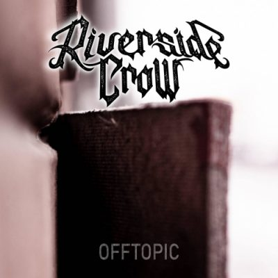 Riverside Crow - Offtopic (2020)