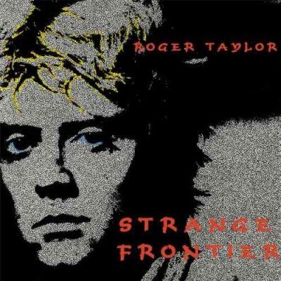 Roger Taylor - Strаngе Frоntiеr (1984) [2015]