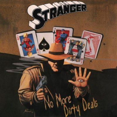 Stranger - Nо Моrе Dirtу Dеаls (1991)