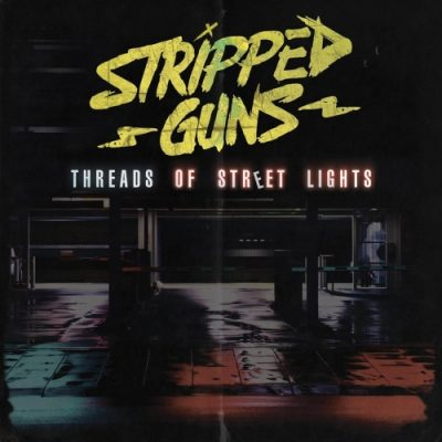 Stripped Guns - Threads of Street Lights (2020)