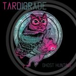 Tardigrade - Ghost Hunting (EP) (2020) 320 kbps