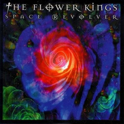 The Flower Kings - Space Revolver (Limited Edition) (2000)