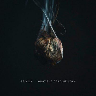 Trivium - What the Dead Men Say (2020)