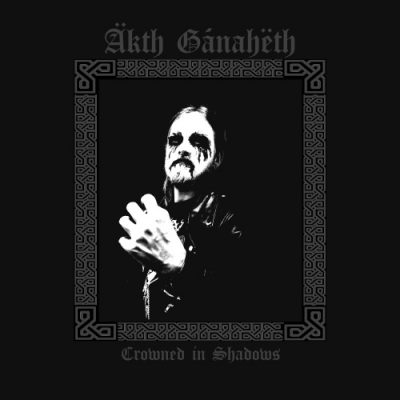 Äkth Gánahëth - Crowned In Shadows (2020)