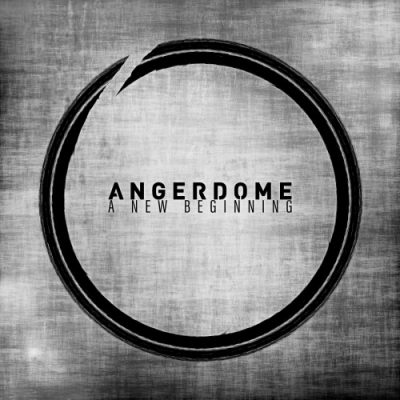 Angerdome - A New Beginning (2020)